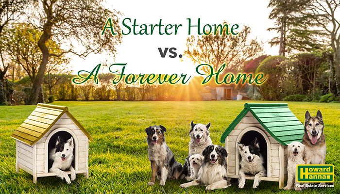 A Starter Home vs A Forever Home