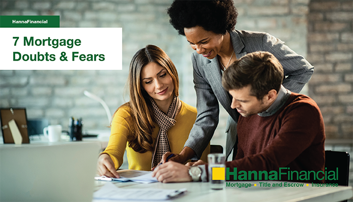 HannaFinancial - 7 Mortgage Doubts and Fears-01
